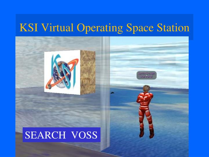 KSI Virtual Operating Space Station