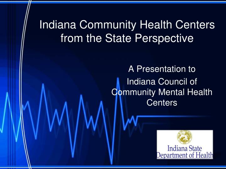 Indiana Community Health Centers from the State Perspective