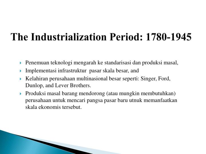 The Industrialization Period: 1780-1945