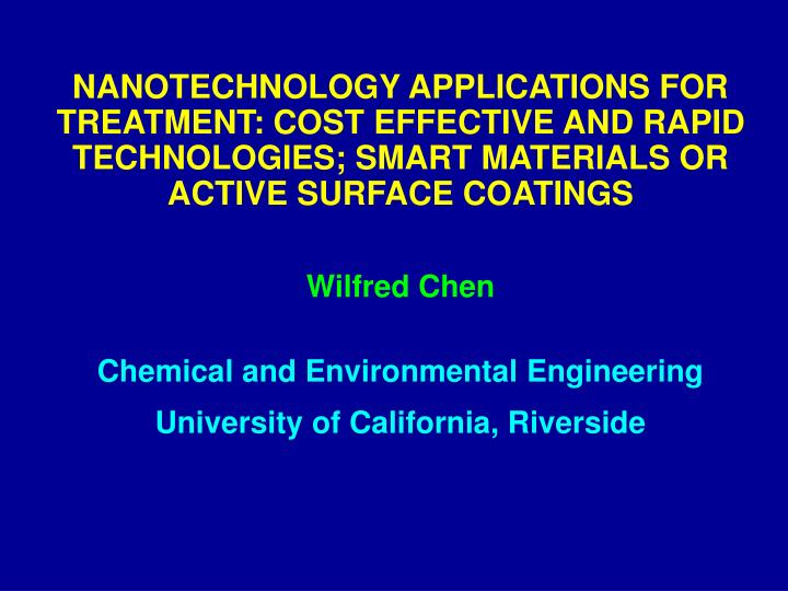 NANOTECHNOLOGY APPLICATIONS FOR TREATMENT: COST EFFECTIVE AND RAPID TECHNOLOGIES; SMART MATERIALS OR...
