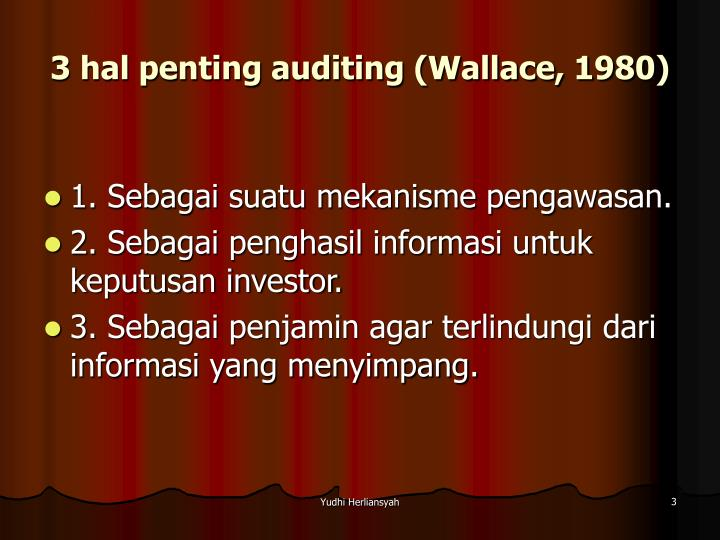 3 hal penting auditing (Wallace, 1980)