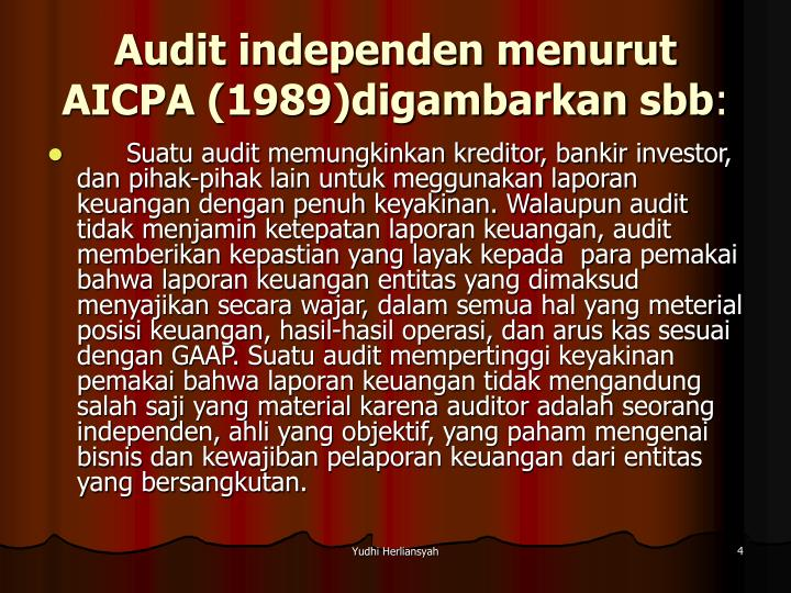 Audit independen menurut AICPA (1989)digambarkan sbb