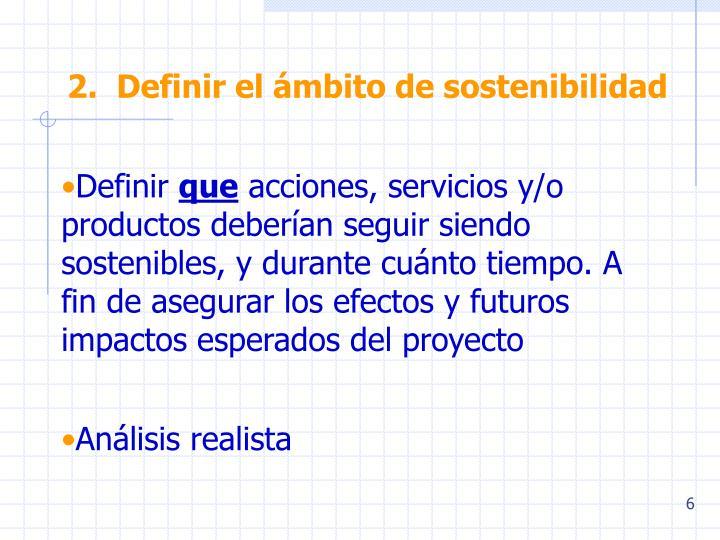 2.  Definir el ámbito de sostenibilidad