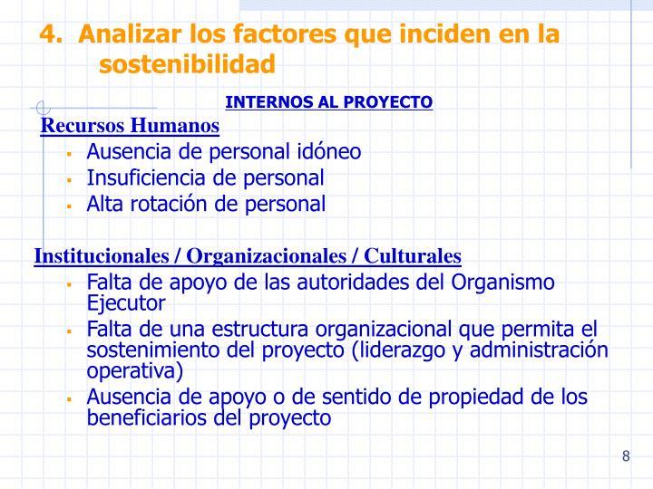 4.  Analizar los factores que inciden en la sostenibilidad