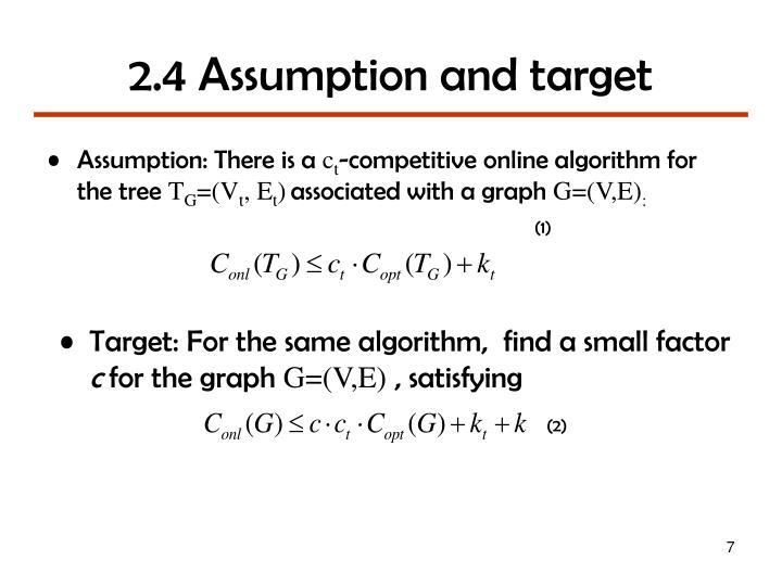 2.4 Assumption and target
