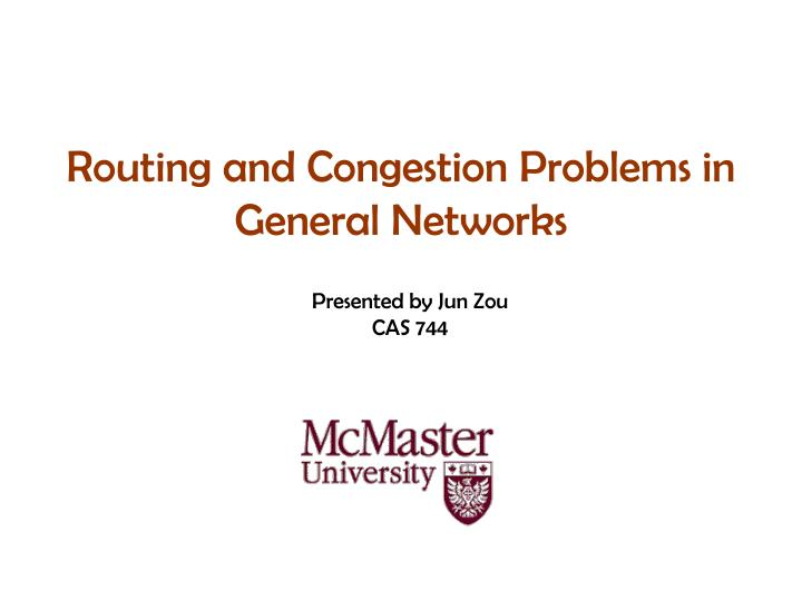 Routing and Congestion Problems in General Networks