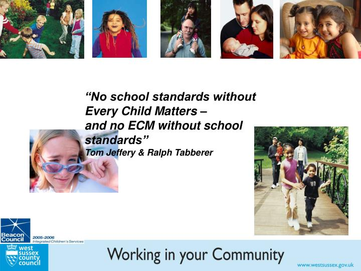 """No school standards without Every Child Matters –"