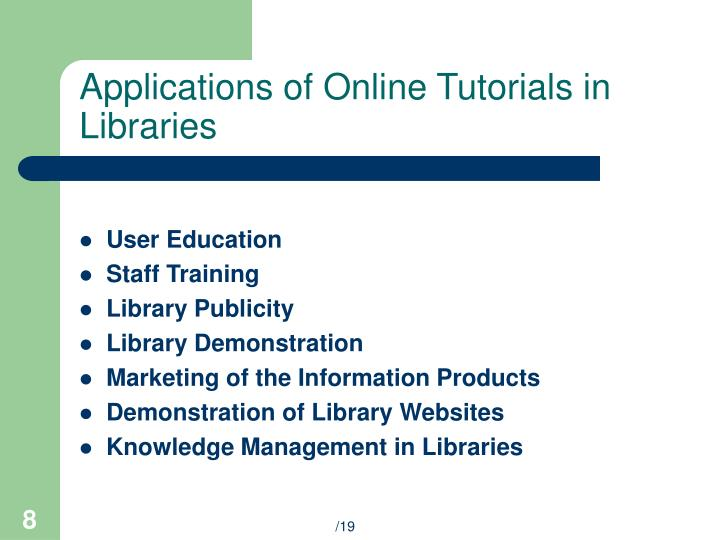 Applications of Online Tutorials in Libraries