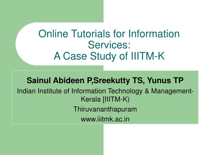 Online tutorials for information services a case study of iiitm k