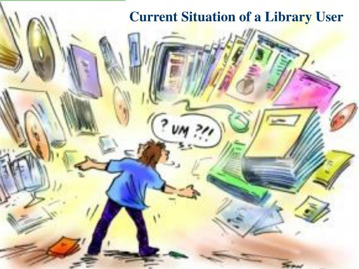 Current Situation of a Library User