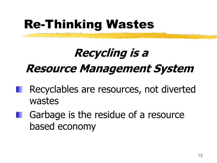 Re-Thinking Wastes