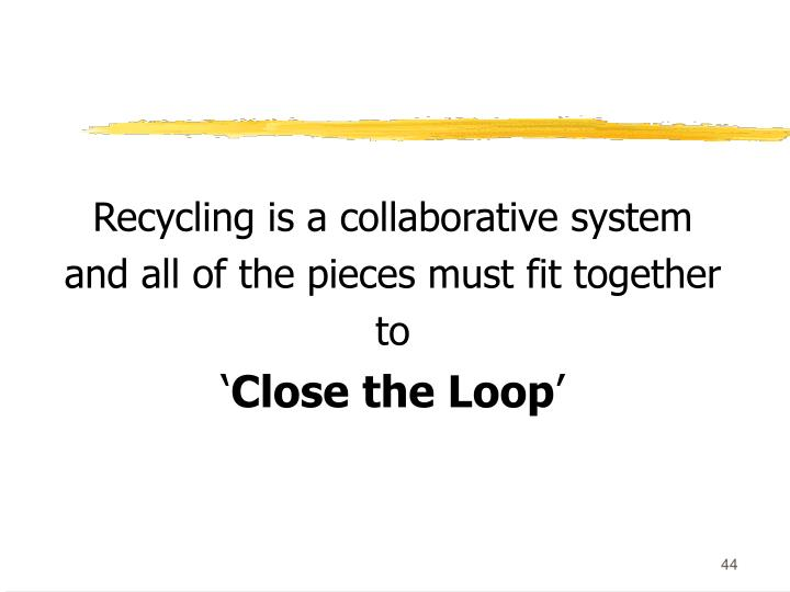 Recycling is a collaborative system