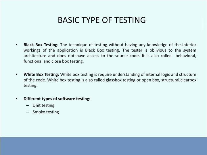 BASIC TYPE OF TESTING