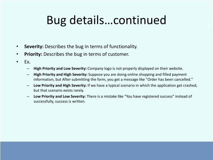 Bug details…continued