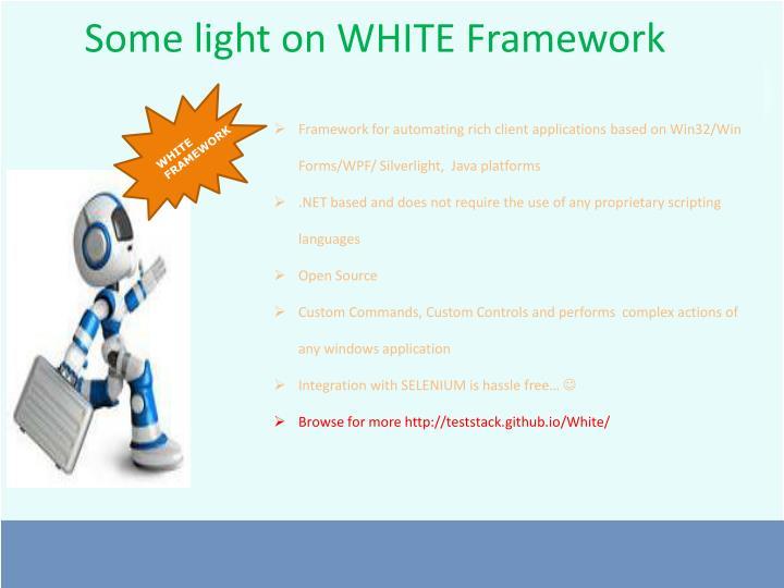 Some light on WHITE Framework