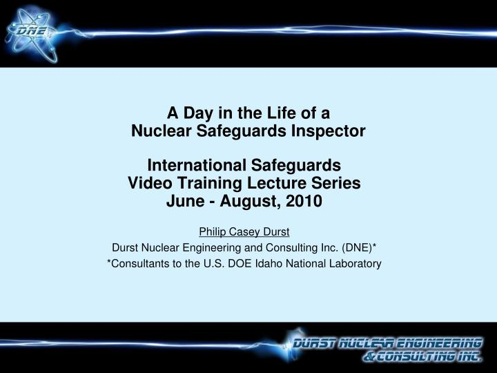 A day in the life of a nuclear safeguards inspector