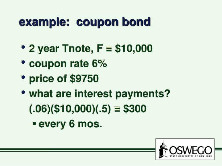 example:  coupon bond