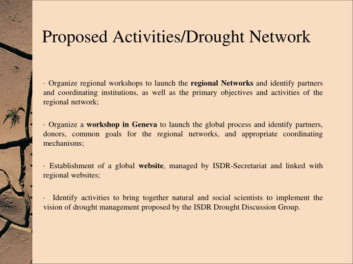 · Organize regional workshops to launch the