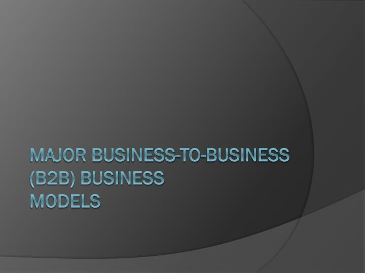 MAJOR BUSINESS-TO-BUSINESS (B2B) BUSINESS