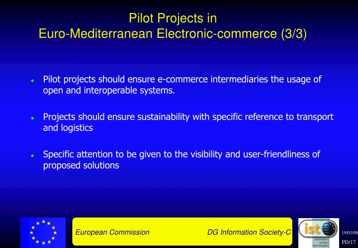 Pilot projects should ensure e-commerce intermediaries the usage of open and interoperable systems.