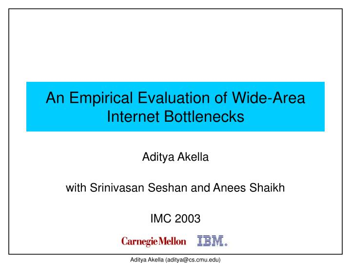 An empirical evaluation of wide area internet bottlenecks