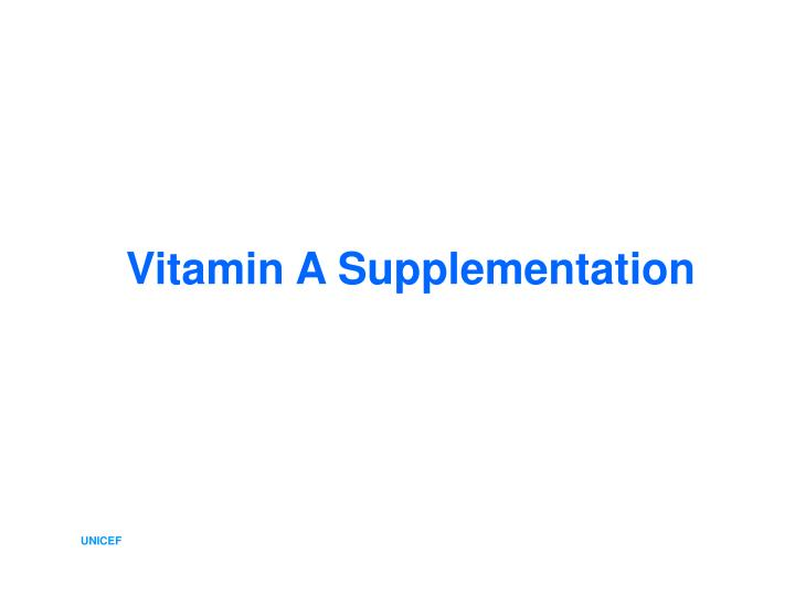 Vitamin A Supplementation