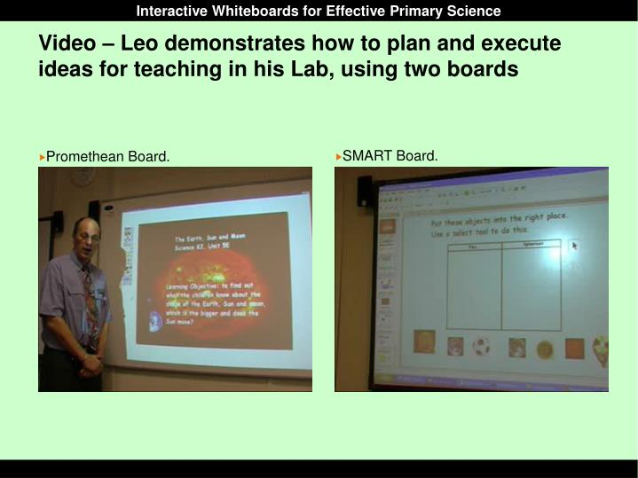 Video – Leo demonstrates how to plan and execute ideas for teaching in his Lab, using two boards