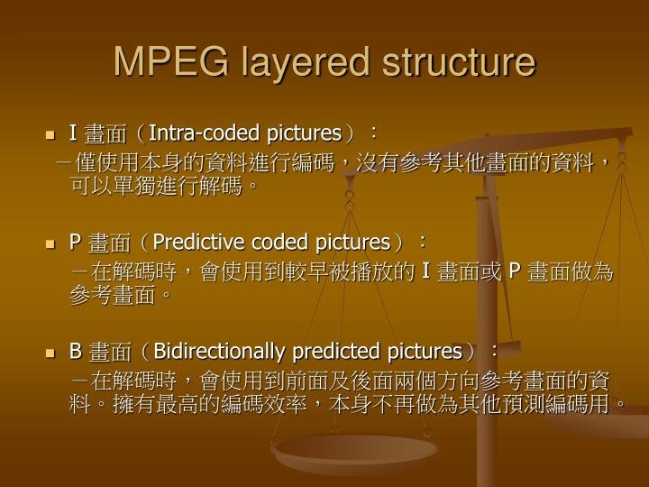 MPEG layered structure