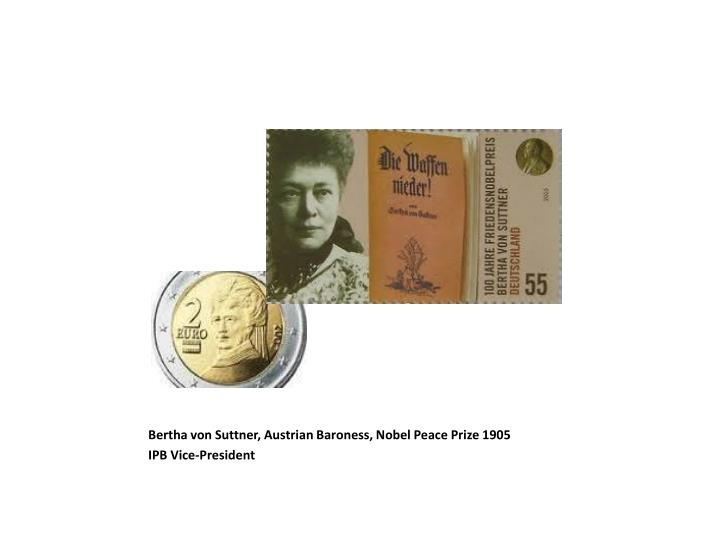 Bertha von Suttner, Austrian Baroness, Nobel Peace Prize 1905