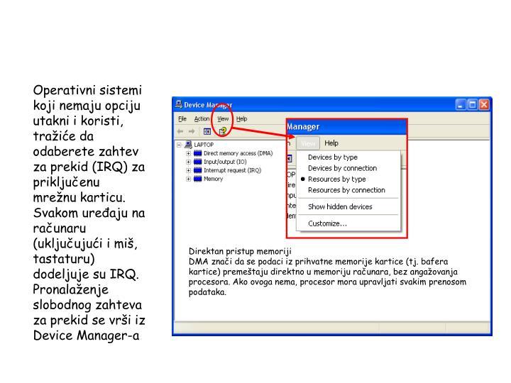 Operativni sistemi koji nemaju opciju utakni i koristi, tražiće da odaberete zahtev za prekid (IRQ) za priključenu mrežnu karticu. Svakom uređaju na računaru (uključujući i miš, tastaturu) dodeljuje su IRQ. Pronalaženje slobodnog zahteva za prekid se vrši iz Device Manager-a