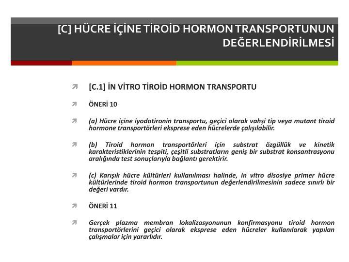 [C] HÜCRE İÇİNE TİROİD HORMON TRANSPORTUNUN DEĞERLENDİRİLMESİ