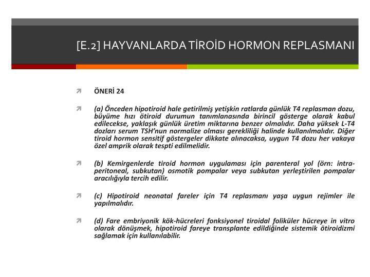 [E.2] HAYVANLARDA TİROİD HORMON REPLASMANI