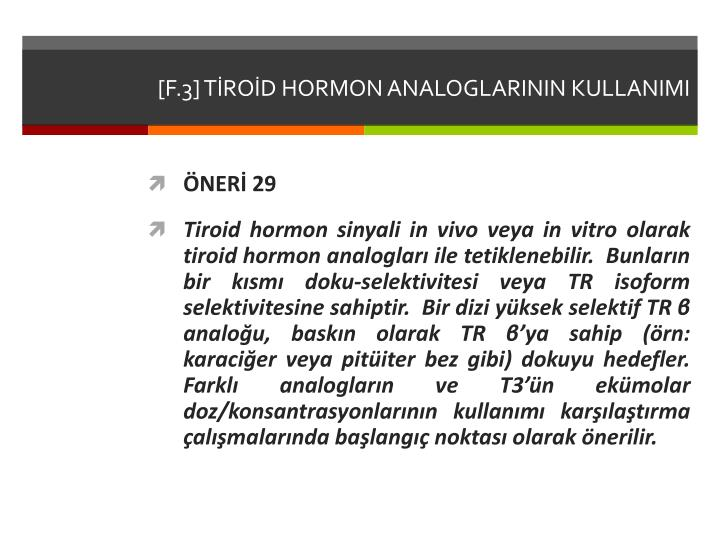 [F.3] TİROİD HORMON ANALOGLARININ KULLANIMI