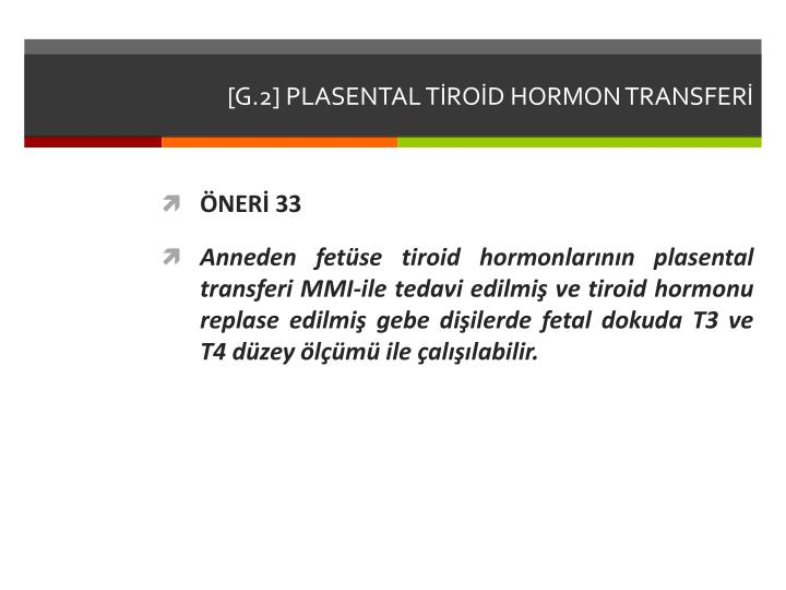 [G.2] PLASENTAL TİROİD HORMON TRANSFERİ