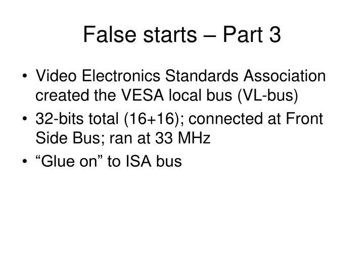 False starts – Part 3