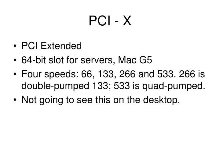 PCI - X