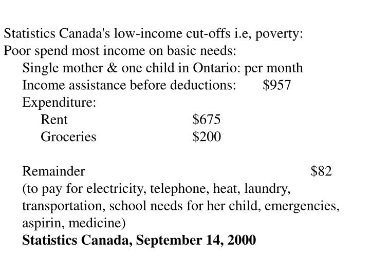Statistics Canada's low-income cut-offs i.e, poverty: