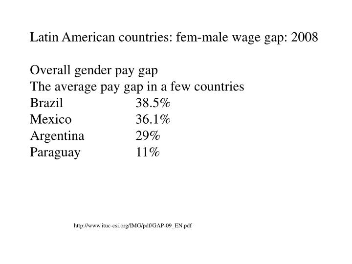 Latin American countries: fem-male wage gap: 2008