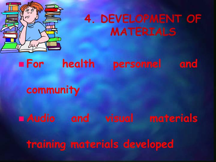 4. DEVELOPMENT OF MATERIALS
