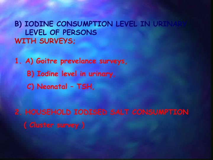 B) IODINE CONSUMPTION LEVEL IN URINARY LEVEL OF PERSONS