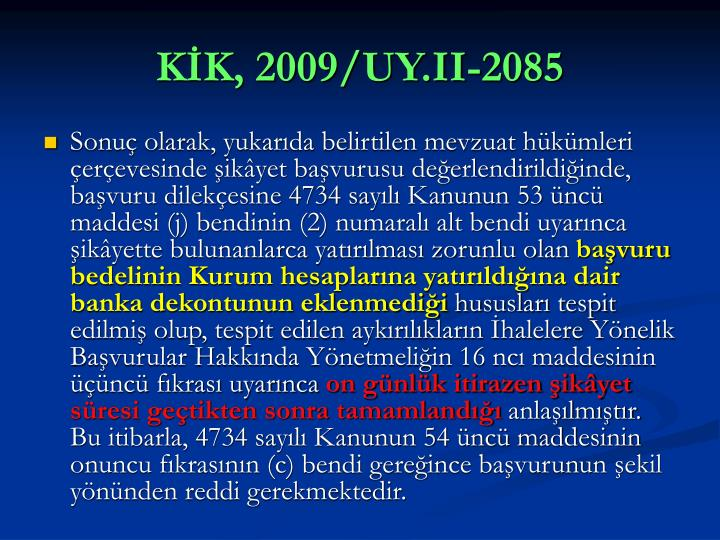 KİK, 2009/UY.II-2085