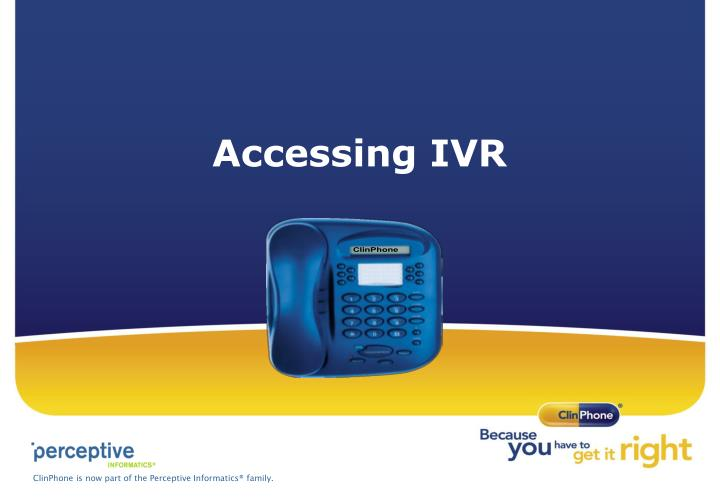 Accessing IVR