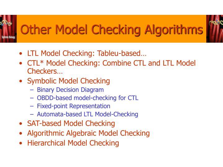 Other Model Checking Algorithms