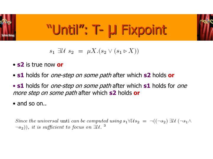 """""""Until"""": T-"""