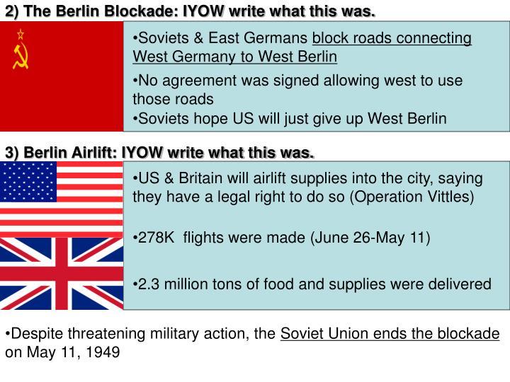 2) The Berlin Blockade: IYOW write what this was.