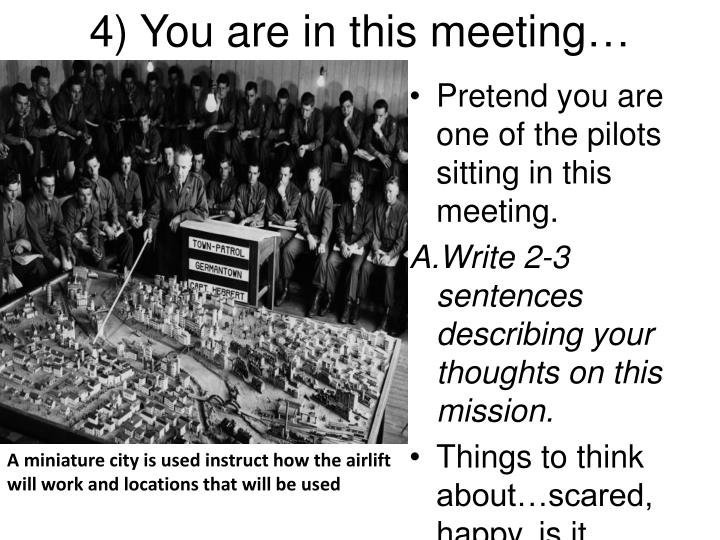 4) You are in this meeting…