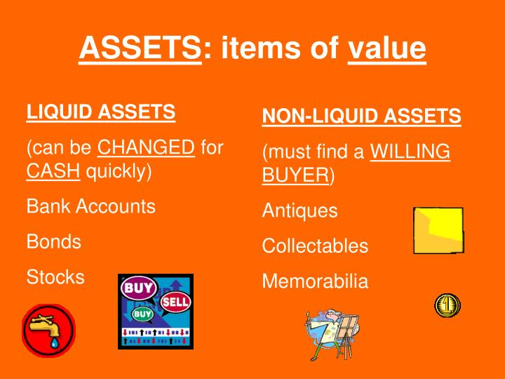 Assets items of value