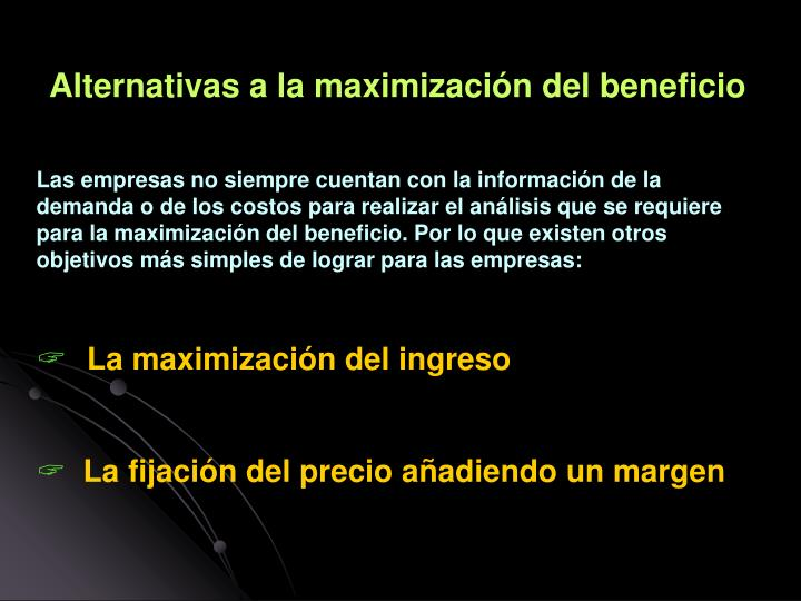 Alternativas a la maximización del beneficio