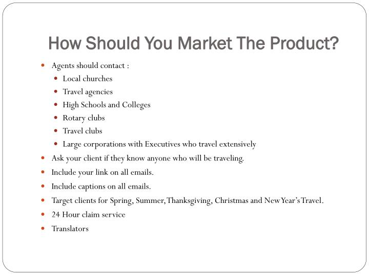 How should you market the product