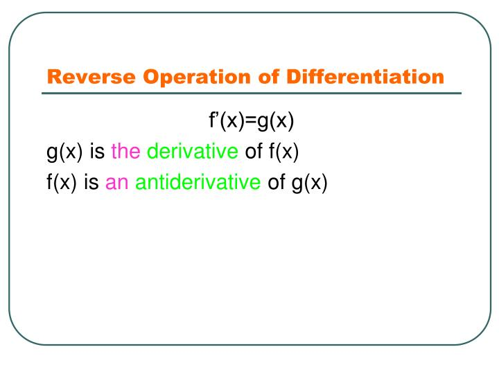 Reverse Operation of Differentiation